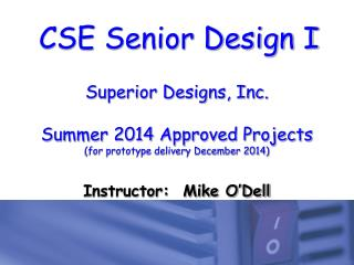 Superior Designs, Inc. Summer 2014 Approved Projects (for prototype delivery December 2014)