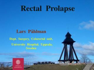 Lars  Påhlman Dept.  Surgery,  Colorectal  unit,   University  Hospital,  Uppsala,  Sweden