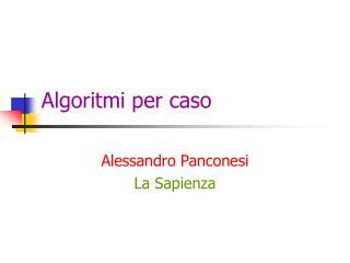Algoritmi per caso