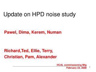 Update on HPD noise study