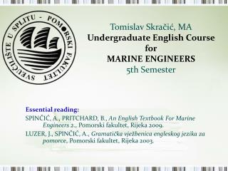 Tomislav Skračić, MA Undergraduate English Course for MARI NE ENGINEERS 5th Semester