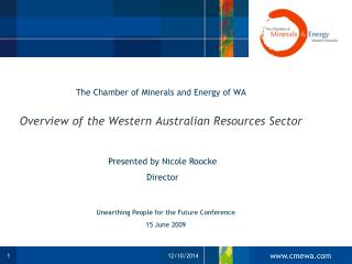 The Chamber of Minerals and Energy of WA Overview of the Western Australian Resources Sector