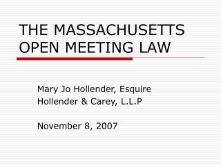 THE MASSACHUSETTS OPEN MEETING LAW