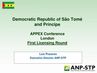 Democratic Republic of São Tomé and Principe  APPEX Conference  London First Licensing Round