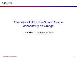 Overview of JDBC,Pro*C and Oracle connectivity on Omega