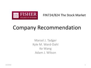FIN724/824 The Stock Market Company Recommendation