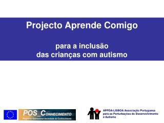Projecto Aprende Comigo para a inclusão das crianças com autismo