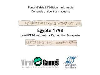 Égypte 1798 Le MMORPG culturel sur l'expédition Bonaparte