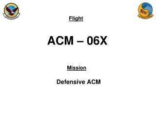 ACM – 06X