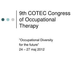 9th COTEC Congress of Occupational Therapy