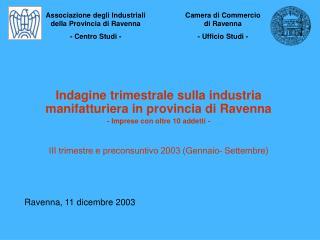 Indagine trimestrale sulla industria manifatturiera in provincia di Ravenna