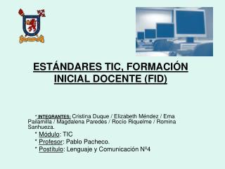 ESTÁNDARES TIC, FORMACIÓN INICIAL DOCENTE (FID)