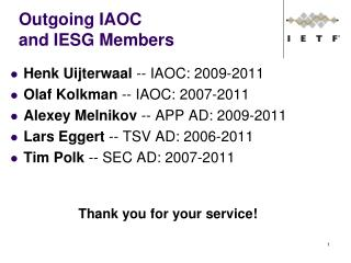 Outgoing IAOC  and IESG Members