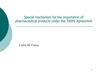Special mechanism for the importation of pharmaceutical products under the TRIPS Agreement