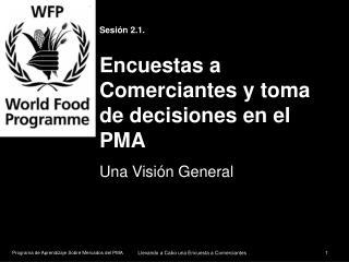 Sesión 2.1. Encuestas a Comerciantes y toma de decisiones en el PMA