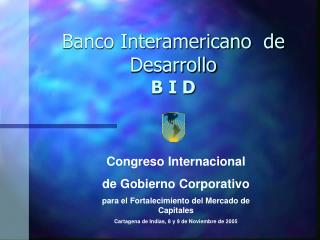 Banco Interamericano  de Desarrollo B I D