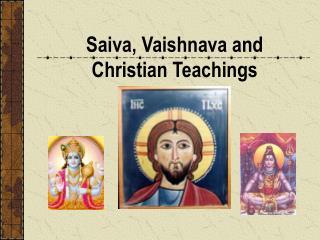 Saiva, Vaishnava and Christian Teachings