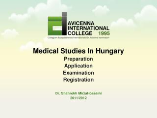 Medical Studies In Hungary Preparation Application Examination Registration  Dr. Shahrokh MirzaHosseini 2011