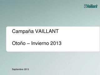 Campaña VAILLANT  Otoño – Invierno 2013
