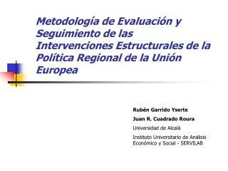 Rubén Garrido Yserte Juan R. Cuadrado Roura Universidad de Alcalá