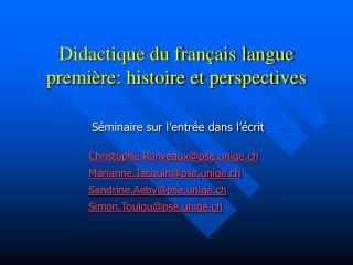 Didactique du français langue première: histoire et perspectives