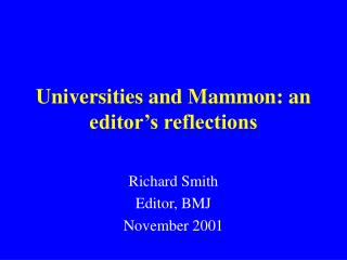 Universities and Mammon: an editor's reflections