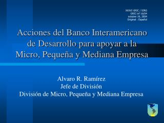 Acciones del Banco Interamericano de Desarrollo para apoyar a la  Micro, Pequeña y Mediana Empresa