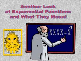 Another Look  at Exponential Functions  and What They Mean!