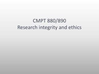 CMPT 880/890 Research integrity and ethics