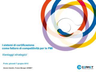 I sistemi di certificazione come fattore di competitività per le PMI Vantaggi strategici
