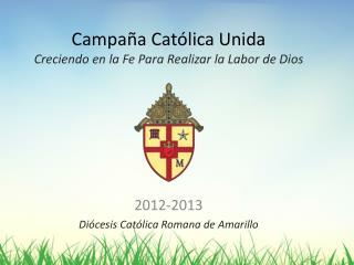 Campaña Católica Unida Creciendo en la Fe Para  Realizar  la Labor de Dios