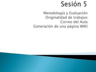 Sesión  5