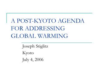 A POST-KYOTO AGENDA FOR ADDRESSING GLOBAL WARMING