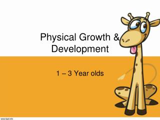 Physical Growth & Development