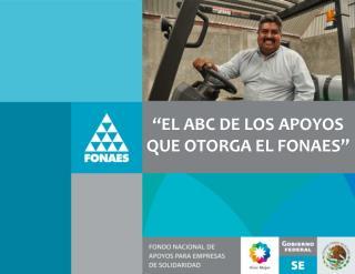"""""""EL ABC DE LOS APOYOS QUE OTORGA EL FONAES"""""""