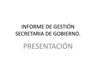INFORME DE GESTIÓN SECRETARIA DE GOBIERNO.