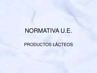 NORMATIVA U.E.
