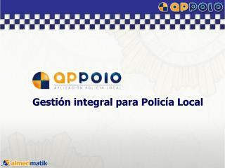 Gesti�n integral para Polic�a Local