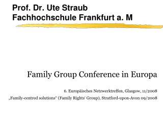 Prof. Dr. Ute Straub  Fachhochschule Frankfurt a. M