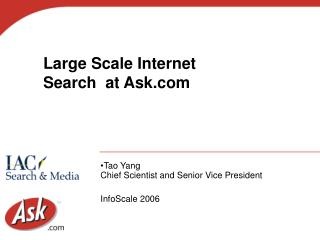 Large Scale Internet Search  at Ask