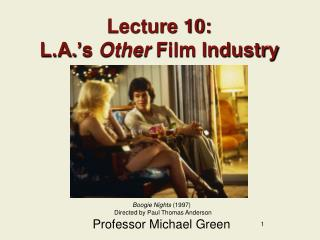 Lecture 10:  L.A. � s  Other  Film Industry