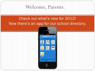 Check out what's  new  for  2012! Now there's an app for our school  directory.