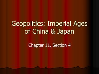 Geopolitics: Imperial Ages of China & Japan