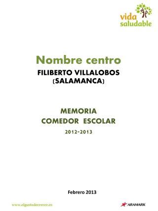 Nombre centro FILIBERTO VILLALOBOS (SALAMANCA) MEMORIA  COMEDOR  ESCOLAR 2012-2013