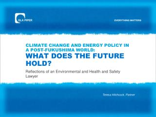 Climate Change and Energy Policy in a post-Fukushima world:  WHAT DOES THE FUTURE HOLD?