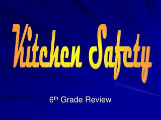 6 th  Grade Review