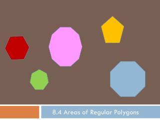 8.4 Areas of Regular Polygons