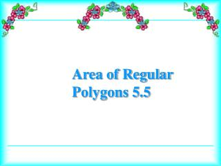 Area of Regular Polygons 5.5