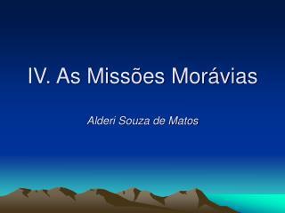 IV. As Missões Morávias Alderi Souza de Matos