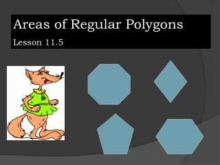 Areas of Regular Polygons Lesson 11.5